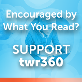 TWR360 - Encouraged by What You Read?